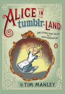 Cover of Alice in Tumblr-land by Tim Manley
